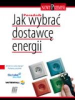 NP Jak wybrać dostawcę energii. Poradnik
