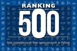 Ranking 500 - największe firmy spożywcze w Polsce