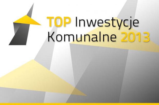 Poznaliśmy nominowanych w konkursie Top Inwestycje Komunalne 2013! Zaczyna się głosowanie...