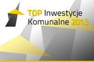 Top Inwestycje Komunalne 2013 - do kogo trafią nagrody?