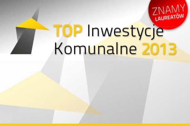 Znamy Top 10 Inwestycji Komunalnych 2013