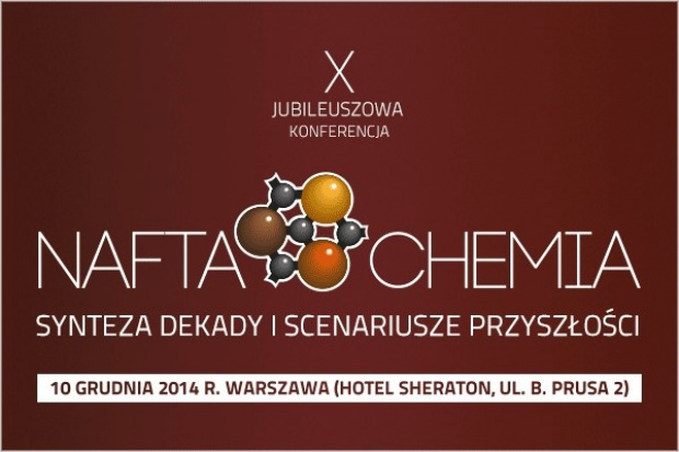 X Konferencja Nafta/Chemia - zobacz, kto potwierdził udział