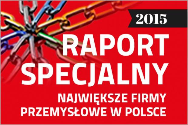 Ranking największych firm przemysłowych w Polsce - edycja 2015