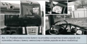 Rys. 12. Przykład umieszczenia kamery na przedniej zewnętrznej ścianie pojazdu oraz wyświetlacz obrazu z kamery, umieszczony w kabinie pojazdu na desce rozdzielczej