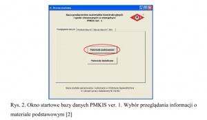 Rys. 2. Okno startowe bazy danych PMKIS ver. 1. Wybór przeglądania informacji o materiale podstawowym [2]