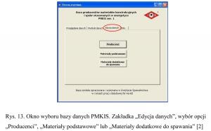 """Rys. 13. Okno wyboru bazy danych PMKIS. Zakładka """"Edycja danych"""", wybór opcji """"Producenci"""", """"Materiały podstawowe"""" lub """"Materiały dodatkowe do spawania"""" [2]"""