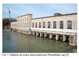 Fot. 7. Ostatnie dni pracy starej elektrowni Rheinfelden wg [11]