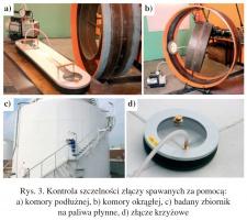 Rys. 3. Kontrola szczelności złączy spawanych za pomocą: a) komory podłużnej, b) komory okrągłej, c) badany zbiornik na paliwa płynne, d) złącze krzyżowe
