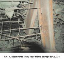 Rys. 4. Rozerwanie śruby strzemienia dolnego SDO32/36 Fig. 4. Tearing of the SDO32/36 lower shackle bolt