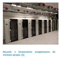 Rysunek 2 Serwerownia przygotowana do montażu sprzętu. [1]