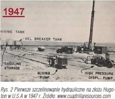 Rys. 2 Pierwsze szczelinowanie hydrauliczne na złożu Hugoton w U.S.A w 1947 r. Źródło: www.cuadrillaresources.com