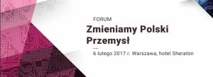Zobacz, kto zapowiedział udział w Forum Zmieniamy Polski Przemysł