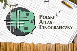 Część zasobów Polskiego Atlasu Etnograficznego można oglądać w internecie